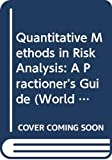 Quantitative Methods in Risk Analysis: A Practitioner's Guide (World Scientific Series in Finance) - Leonard C. MacLean, Michael E. Foster