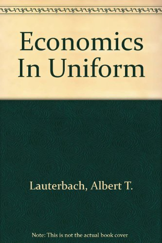 Economics in Uniform Military Economy and Social Structure