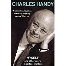 [(Myself and Other More Important Matters)] [ By (author) Charles B. Handy ] [July, 2007]