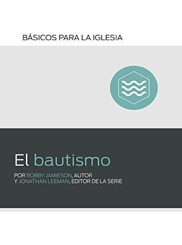 El Bautismo (Baptism) Spanish (Básicos para la iglesia (Church Basics))