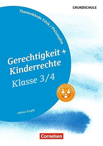 Themenbände Ethik/Philosophie Grundschule: Klasse 3/4 - Gerechtigkeit und Kinderrechte: Kopiervorlagen