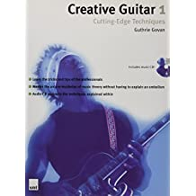 Creative Guitar 1: Cutting Edge Techniques v. 1