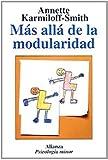 Más allá de la modularidad (Alianza Psicología Minor (Ps.M))
