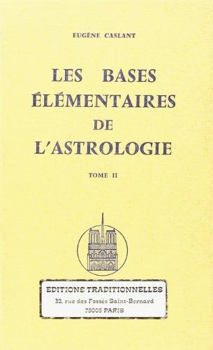 Bases Élémentaires de l'Astrologie Tome II (Les) par CASLANT