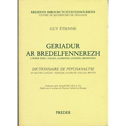 Dictionnaire de psychanalyse (En quatre langues : Français, Allemand, Anglais, Breton) - Geriadur ar bredelfennerezh (E peder yezh : Galleg, Alamaneg, Saozneg, Brezhoneg)