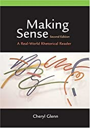Making Sense: A Real-World Rhetorical Reader by Cheryl Glenn (2004-12-24)