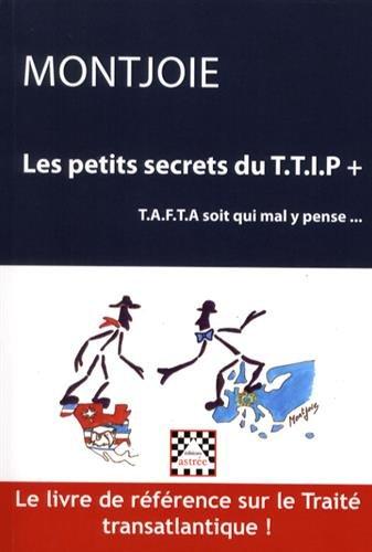Les petits secrets du TTIP+ ou TAFTA soit qui mal y pense par Montjoie