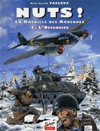 Nuts ou la bataille des Ardennes, tome 1 : l'offensive par W.-H. Vassaux