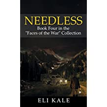 """Needless: Book Four in the """"Faces of the War"""" Collection (The Faces of the War Collection 4)"""