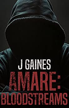 Amare: Bloodstreams by [Gaines, J]