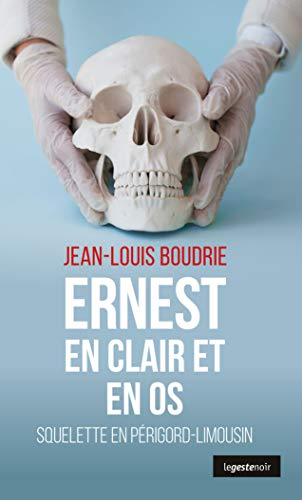 Ernest en Clair et en Os - Squelette en Périgord-Limousin par Boudrie Jean-Louis