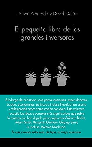El pequeño libro de los grandes inversores: Las mejores citas de los mejores inversores por Albert Albareda