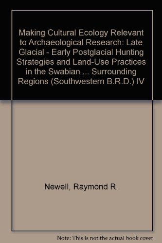 Preisvergleich Produktbild Late Glacial-Early Postglacial Hunting Strategies and Land-Use Practices in the Swabian Alb Amd Surrounding Regions (Southwestern B.R.D.)