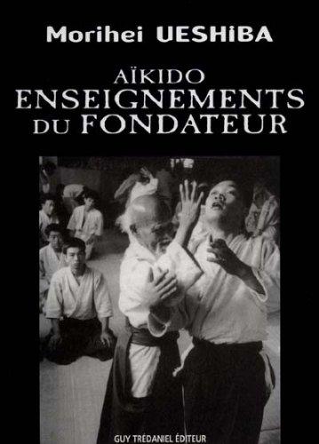 Aikido, Enseignements du fondateur