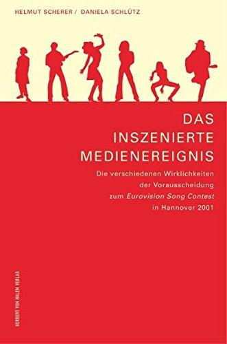 Das inszenierte Medienereignis. Die verschiedenen Wirklichkeiten der Vorausscheidung zum Eurovision Song Contest in Hannover 2001