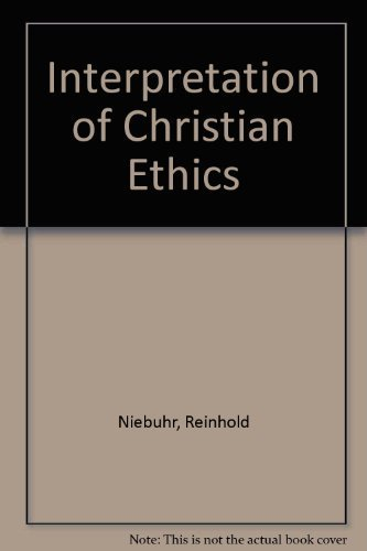 An Interpretation of Christian Ethics by Reinhold Niebuhr (1979-01-01)