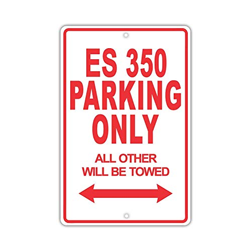 Eugene49Mor Lexus ES 350Parking Only Alle Anderen Werden geschleppt lächerlich Funny Neuheit Garage Aluminium 20,3x 30,5cm Schild Teller