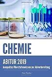 Abitur Chemie: kompaktes Oberstufenwissen inklusive originalgetreuer Abituraufgaben