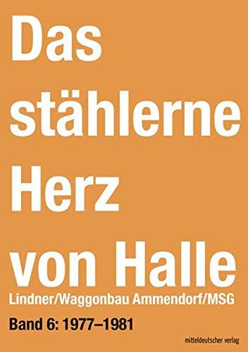 Das stählerne Herz von Halle: Lindner/Waggonbau Ammendorf/MSG