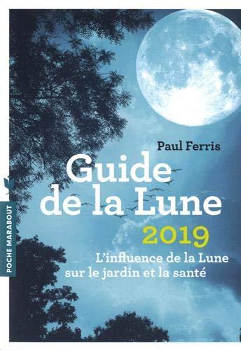 Le guide de la lune 2019 par Paul Ferris