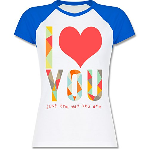 Romantisch - I love you just the way you are - zweifarbiges Baseballshirt / Raglan T-Shirt für Damen Weiß/Royalblau