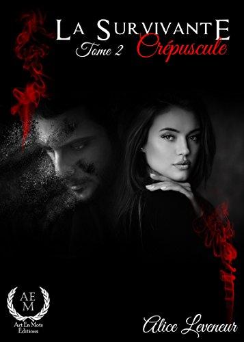 Crépuscule: Saga de romance fantasy (La survivante t. 2)