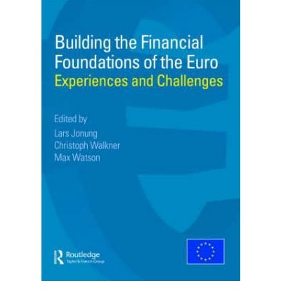 building-the-financial-foundations-of-the-euro-experiences-and-challenges-author-max-watson-aug-2008