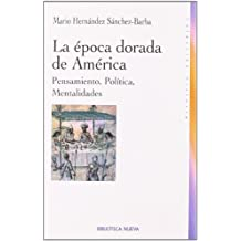 La Época Dorada De América (Historia (biblioteca Nueva))