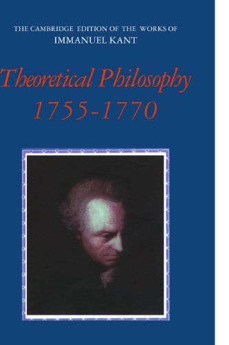 Theoretical Philosophy, 1755 - 1770 (The Cambridge Edition of the Works of Immanuel Kant in Translation) by Immanuel Kant (2010-01-22)