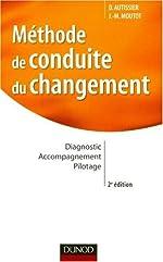Méthode de conduite du changement - Diagnostic, accompagnement, pilotage de Jean-Michel Moutot