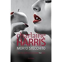 Morto stecchito: Il ciclo di Sookie Stackhouse 5 (Italian Edition)