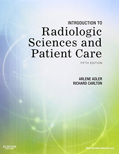 Introduction to Radiologic Sciences and Patient Care, 5e by Arlene Adler (2011-02-28)