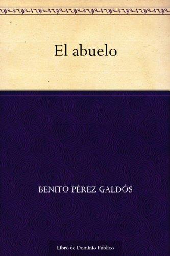 El abuelo (Spanish Edition)