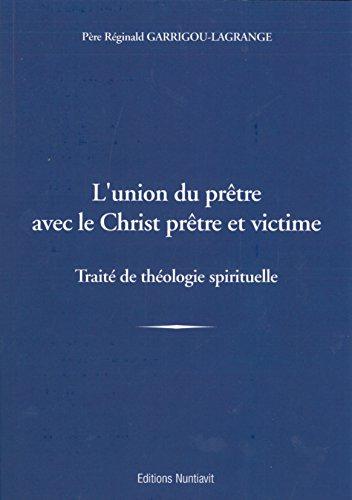 L'union du prêtre avec le Christ prêtre et victime - Traité de théologie spirituelle par Réginald Garrigou-Lagrange