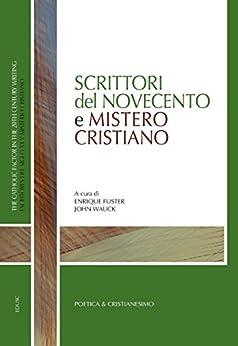 Scrittori del Novecento e Mistero Cristiano di [Fuster, Enrique, Wauck, John]