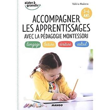 Accompagner les apprentissages avec la pédagogie Montessori 3-6 ans : langage, lecture, écriture, calcul
