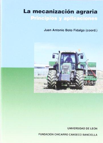 La mecanización agraria. Principios y aplicaciones (Libros de Texto)