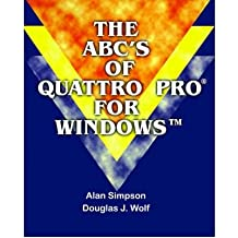 [(The ABC's of Quattro Pro for Windows )] [Author: Alan Simpson] [Apr-2000]