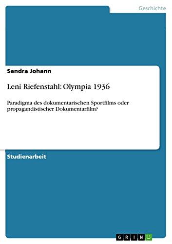 Leni Riefenstahl: Olympia 1936: Paradigma des dokumentarischen Sportfilms oder propagandistischer Dokumentarfilm?