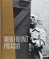 Edward Quinn. Mein Freund Picasso: Katalog zur Ausstellung im Kunstmuseum Pablo Picasso, Münster 2018