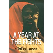 A Year at the Fights by Thomas Hauser (2002-07-01)