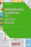 Medienkompetenz: Wirkungsvoll schreiben für digitale Medien - Walburga Wolters