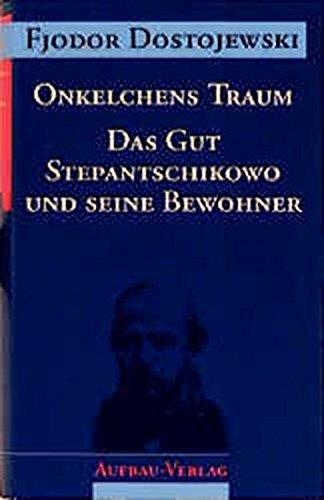 Sämtliche Romane und Erzählungen, 13 Bde., Onkelchens Traum (Dostojewski Sämtliche Romane und Erzählungen, Band 8)