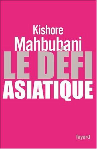 Le défi asiatique par Kishore Mahbubani