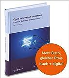 Open Innovation umsetzen: Prozesse, Methoden, Systeme, Kultur