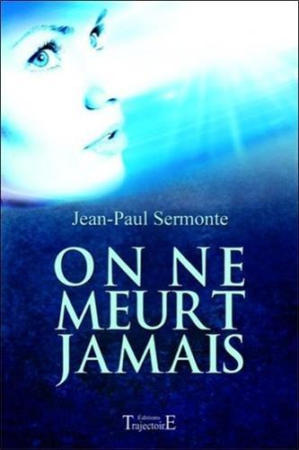 On ne meurt jamais par Jean-Paul Sermonte