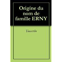 Origine du nom de famille ERNY (Oeuvres courtes)