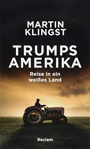 Trumps Amerika: Reise in ein weißes Land -