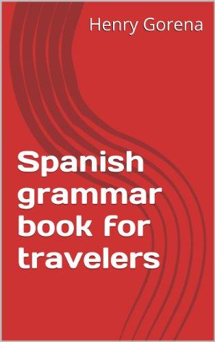 Spanish grammar book for travelers (Spanish Edition)