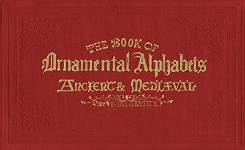 The Book of Ornamental Alphabets: Ancient & Mediaeval (English Edition)